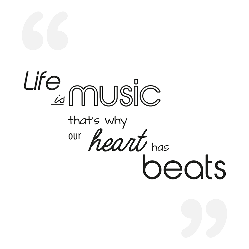 design unique - quotes - life is music